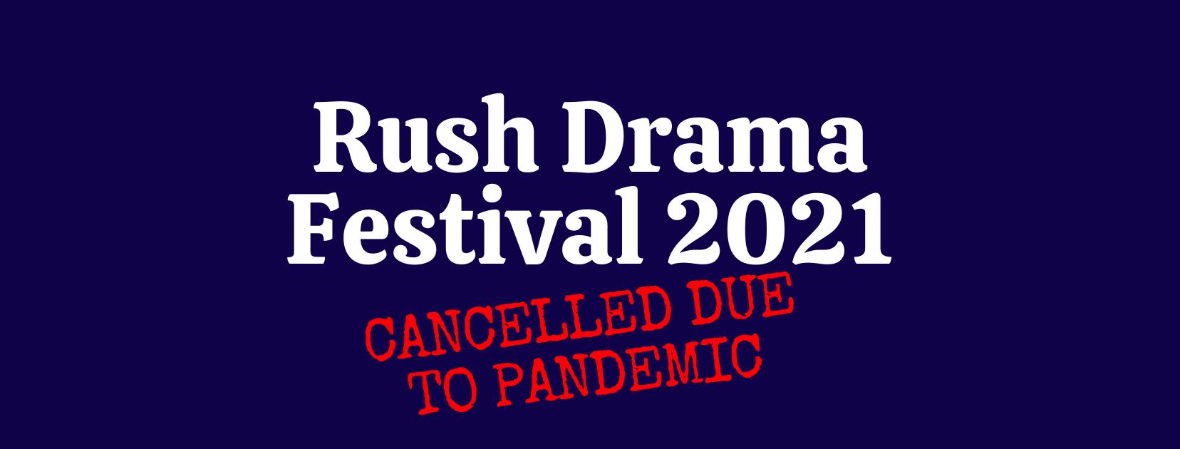 Rush Drama Festival 2021